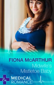 Midwife's Mistletoe Baby (ebok) av Fiona McAr