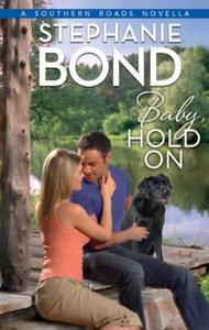 Baby, Hold On (ebok) av Stephanie Bond
