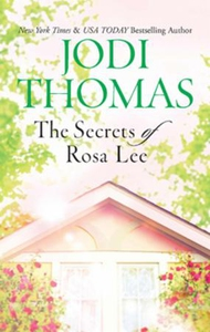 The Secrets of Rosa Lee (ebok) av Jodi Thomas