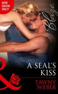 A SEAL's Kiss (ebok) av Tawny Weber