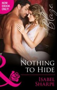 Nothing to Hide (ebok) av Isabel Sharpe