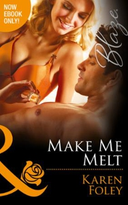 Make Me Melt (ebok) av Karen Foley