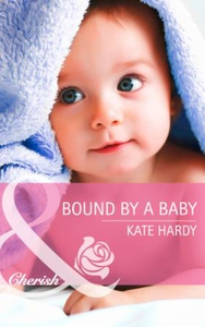 Bound by a Baby (ebok) av Kate Hardy