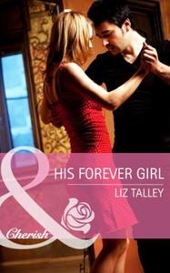 His Forever Girl (ebok) av Liz Talley