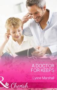 A Doctor for Keeps (ebok) av Lynne Marshall