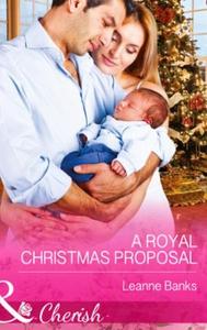 A Royal Christmas Proposal (ebok) av Leanne B