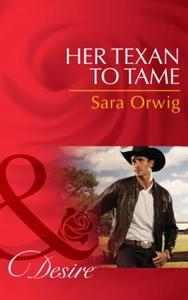 Her Texan to Tame (ebok) av Sara Orwig