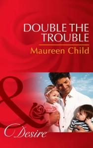 Double the Trouble (ebok) av Maureen Child