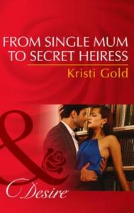 From Single Mum to Secret Heiress (ebok) av K