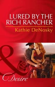 Lured by the Rich Rancher (ebok) av Kathie De