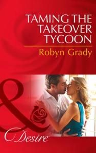 Taming the Takeover Tycoon (ebok) av Robyn Gr
