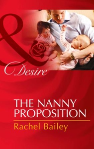 The Nanny Proposition (ebok) av Rachel Bailey