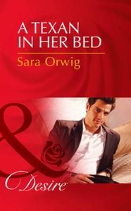 A Texan in Her Bed (ebok) av Sara Orwig