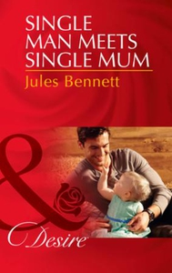 Single Man Meets Single Mum (ebok) av Jules B