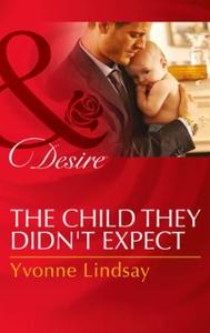 The Child They Didn't Expect (ebok) av Yvonne