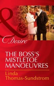 The Boss's Mistletoe Manoeuvres (ebok) av Lin