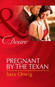 Pregnant by the Texan (ebok) av Sara Orwig