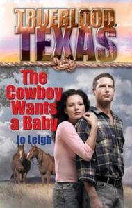 The Cowboy Wants a Baby (ebok) av Jo Leigh