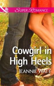 Cowgirl in High Heels (ebok) av Jeannie Watt