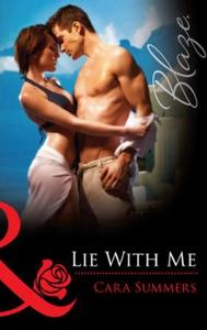 Lie with me (ebok) av Cara Summers