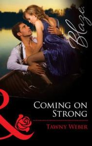 Coming on strong (ebok) av Tawny Weber