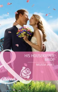 His Housekeeper Bride (ebok) av Melissa James