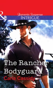 The Rancher Bodyguard (ebok) av Carla Cassidy