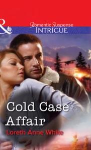 Cold Case Affair (ebok) av Loreth Anne White