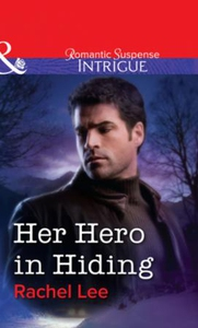 Her Hero in Hiding (ebok) av Rachel Lee