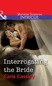 Interrogating the Bride (ebok) av Carla Cassi