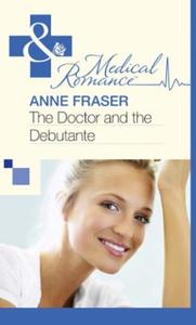 The Doctor and the Debutante (ebok) av Anne F