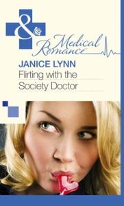Flirting with the Society Doctor (ebok) av Ja