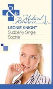Suddenly Single Sophie (ebok) av Leonie Knigh