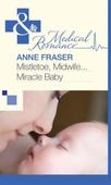 Mistletoe, Midwife...Miracle Baby