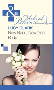 New Boss, New-Year Bride (ebok) av Lucy Clark