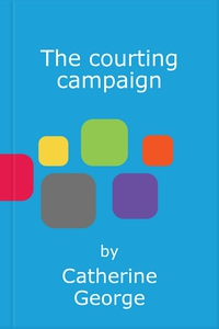 The courting campaign (ebok) av Catherine Geo