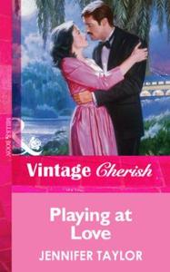 Playing at love (ebok) av Jennifer Taylor