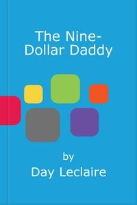 The Nine-Dollar Daddy (ebok) av Day Leclaire