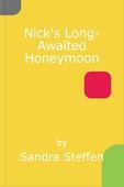 Nick's Long-Awaited Honeymoon