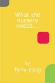 What the nursery needs...