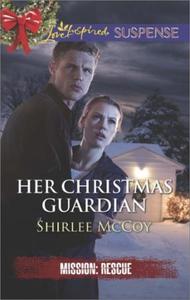 Her Christmas Guardian (ebok) av Shirlee McCo