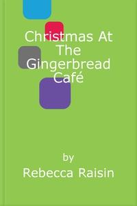 Christmas At The Gingerbread Café (ebok) av R