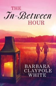 The In-Between Hour (ebok) av Barbara Claypol