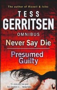 Never Say Die (ebok) av Tess Gerritsen
