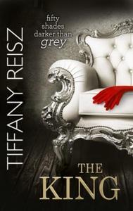 The King (ebok) av Tiffany Reisz