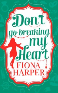 Don't Go Breaking My Heart (ebok) av Fiona Ha