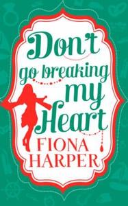 Don't Go Breaking My Heart (ebok) av Fiona Ha