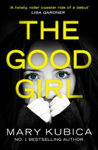 The Good Girl (ebok) av Mary Kubica