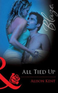 All Tied Up (ebok) av Alison Kent