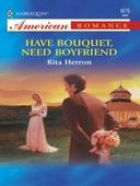 Have Bouquet, Need Boyfriend